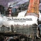 GLAUCO ZUPPIROLI The Funeral of the Earth album cover