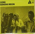 GONG Banana Moon album cover