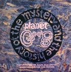 GONG The History and Mystery of the Planet Gong album cover