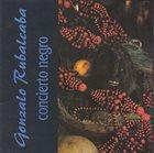 GONZALO RUBALCABA Concierto Negro album cover