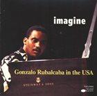 GONZALO RUBALCABA Imagine - Gonzalo Rubalcaba in the USA album cover