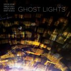 GORDON GRDINA Gordon Grdina · François Houle · Kenton Loewen · Benoît Delbecq : Ghost Lights album cover