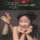 GRACE KELLY Every Road I Walked album cover