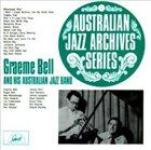 GRAEME BELL Australian Archive Series: Graeme Bell & His Australian Jazz album cover