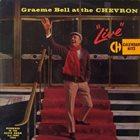 GRAEME BELL Graeme Bell at the Chevron - Live! album cover