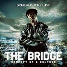GRANDMASTER FLASH The Bridge : Concept of a Culture album cover
