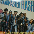 GRANDMASTER FLASH They Said It Couldn't Be Done album cover