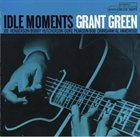GRANT GREEN Idle Moments album cover