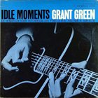 GRANT GREEN — Idle Moments album cover