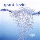 GRANT LEVIN Riego album cover