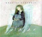 GRAŻYNA AUGUŚCIK Lulajże: The Lullaby For Jesus album cover