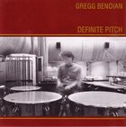 GREGG BENDIAN Definite Pitch album cover