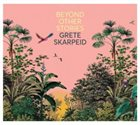 GRETE SKARPEID Beyond Other Stories album cover