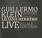 GUILLERMO KLEIN Live At The Village Vanguard (with Liliana Herrero) album cover
