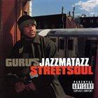 GURU'S JAZZMATAZZ Guru's Jazzmatazz (Streetsoul) album cover