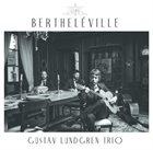 GUSTAV LUNDGREN Bertheléville album cover