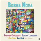GUSTAV LUNDGREN Gustav Lundgren / Fredrik Carlquist : Bossa Nova vol.1 album cover