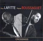 GUY LAFITTE Guy Lafitte / Pierre Boussaguet : Crossings album cover