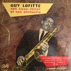 GUY LAFITTE Guy Lafitte Son Sax Ténor Et Son Orchestre album cover