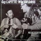 GUY LAFITTE Guy Lafitte / Wild Bill Davis : Three Men On A Beat album cover