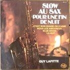 GUY LAFITTE Slow Au Sax Pour Une Fin De Nuit album cover