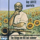 GUY LAFITTE The Things We Did Last Summer album cover