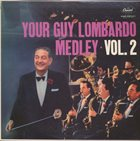 GUY LOMBARDO Your Guy Lombardo Medley Vol. 2 album cover