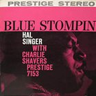 HAL SINGER Hal Singer With Charlie Shavers : Blue Stompin' album cover