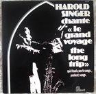 HAL SINGER Le Grand Voyage - The Long Trip Featuring Arvanitas Trio album cover