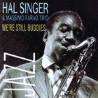 HAL SINGER We're Still Buddies album cover