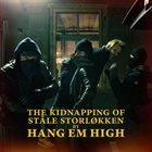 HANG EM HIGH (TRES TESTOSTERONES) The Kidnapping of Ståle Storløkken album cover