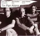 HANS ULRIK Hans Ulrik, Steve Swallow, Jonas Johansen : Tin Pan Aliens album cover
