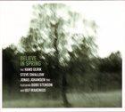 HANS ULRIK Hans Ulrik/Steve Swallow/Jonas Johanson Trio : Believe In Spring album cover