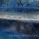 HARMEN FRAANJE Fraanje Soniano Gouband : Shades of Blue album cover