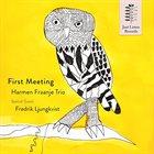 HARMEN FRAANJE Harmen Fraanje Trio : First Meeting album cover