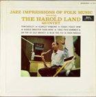 HAROLD LAND Harold Land Quintet : Jazz Impressions Of Folk Music album cover
