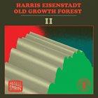 HARRIS EISENSTADT Old Growth Forest II album cover