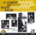 HARRY ALLEN A Night at Birdland, Vol. 1 album cover