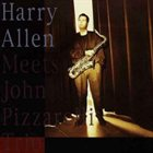 HARRY ALLEN Harry Allen Meets the John Pizzarelli Trio album cover