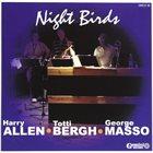 HARRY ALLEN Harry Allen / Totti Bergh / George Masso : Night Birds album cover