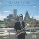 HARRY ALLEN How Long Has This Been Going On? album cover