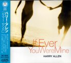 HARRY ALLEN If Ever You Were Mine album cover