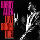 HARRY ALLEN Love Songs Live! album cover