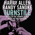 HARRY ALLEN Harry Allen and Randy Sandke : Turnstile – Music Of The Trumpet Kings album cover
