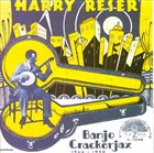 HARRY RESER Banjo Crackerjax 1922 - 1930 album cover