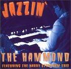HARRY STONEHAM Harry Stoneham Trio : Jazzin' The Hammond album cover