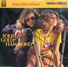 HARRY STONEHAM Solid Gold Hammond album cover