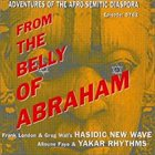 HASIDIC NEW WAVE From The Belly Of Abraham album cover