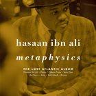 HASAAN IBN ALI Metaphysics : The Lost Atlantic Album album cover