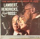 HENDRICKS AND ROSS LAMBERT The Hottest New Group In Jazz (aka The Best Of Lambert, Hendricks & Ross) album cover
